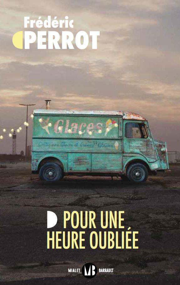 """Couverture du livre de Frédéric Perrot, """"Pour une heure oubliée"""""""