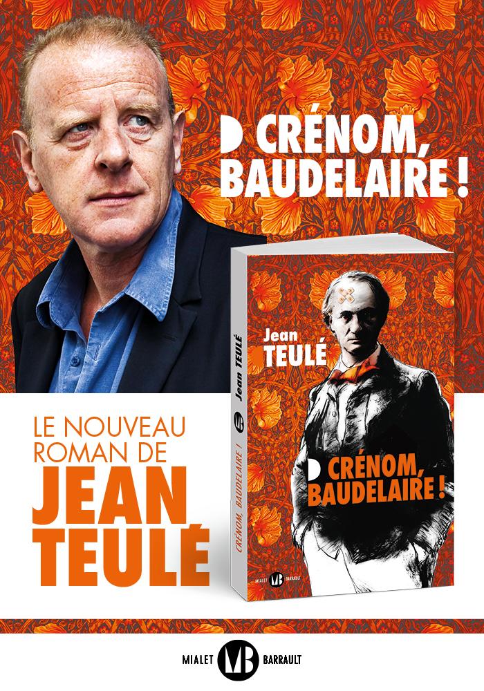 affiche du nouveau Roman de Jean Teulé, <i>Crénom Beaudelaire !</i>