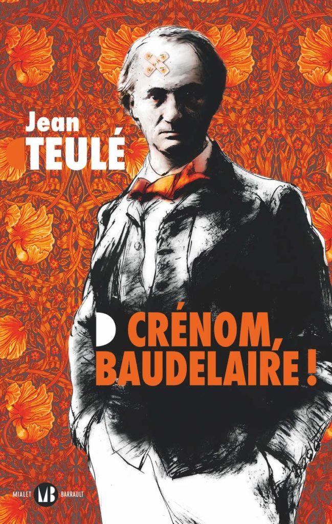 image couverture, Crénom Beaudelaire !, Jean Teulé