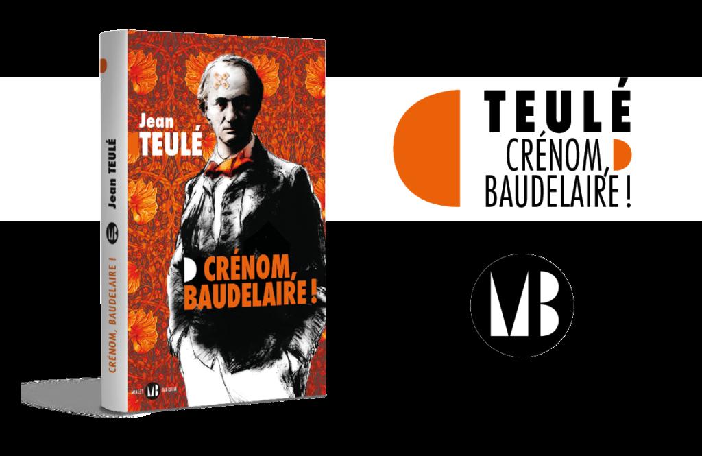 Couverture du roman de Jean Teulé, Crénom Beaudelaire !