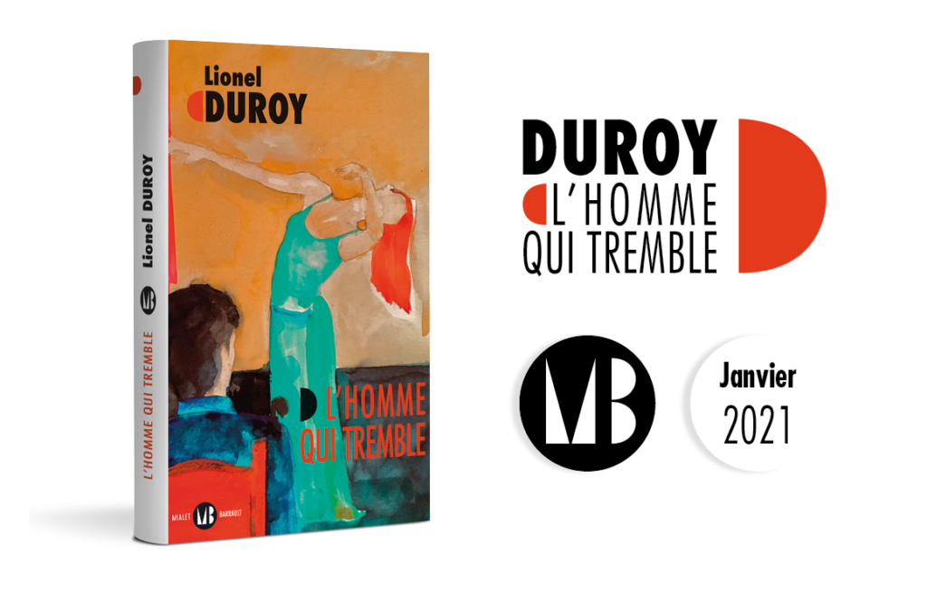 image du roman, L'Homme qui tremble, Lionel Duroy