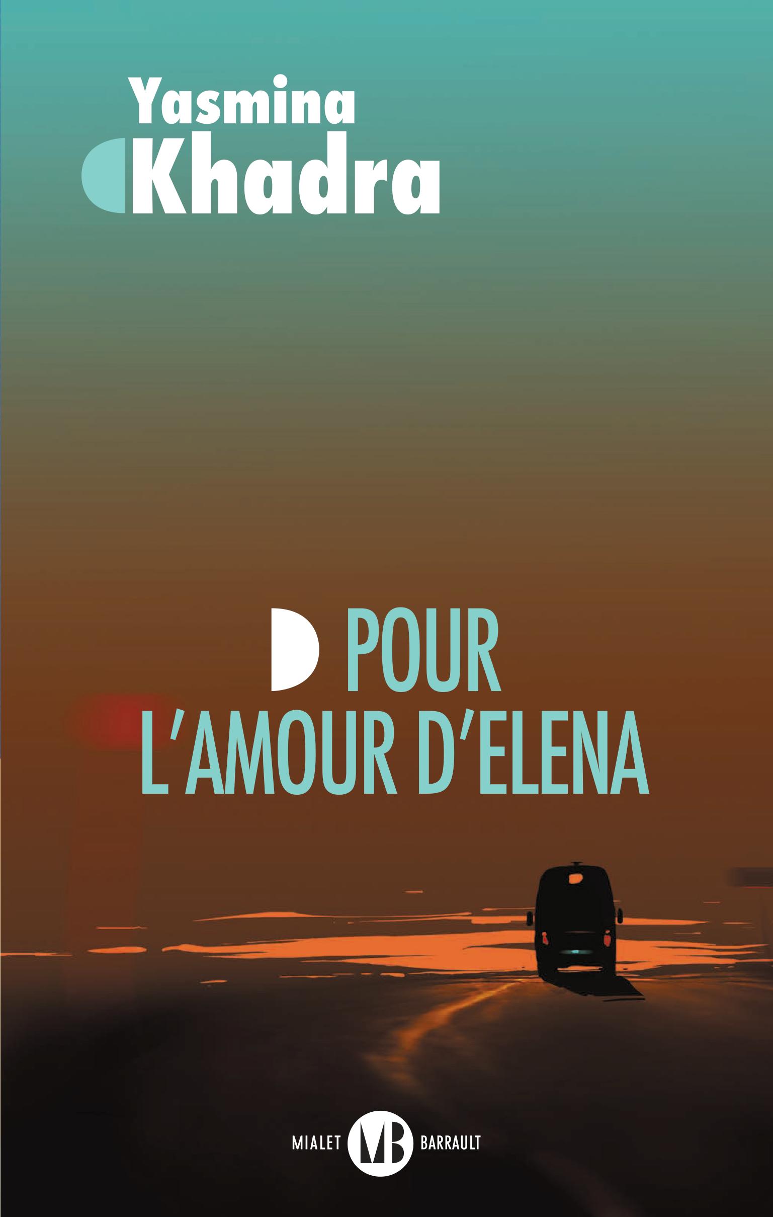 Yasmina Khadra, Pour L'Amour d'Elena