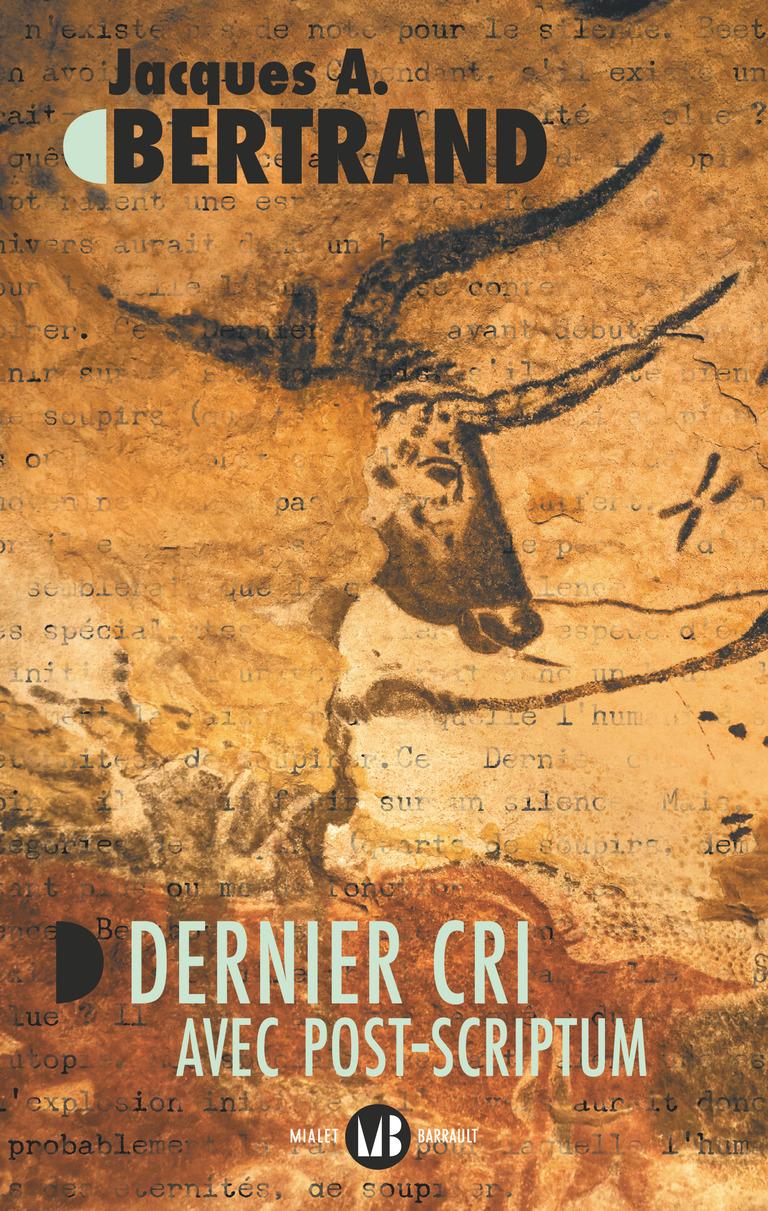 Jacques.A Bertrand, Dernier cri avec post-scriptum